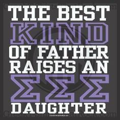 The best kind of father raises a sigma sigma sigma, EEE, Tri Sig, daughter. Buy your sorority bid day, recruitment, and fraternity rush shirts with GreekT-ShirtsThatRock today! (800) 644-3066 #GTTR