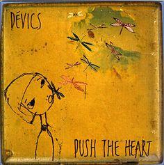 The Devics - Push The Heart