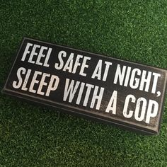 'Feel safe at night, sleep with a cop' box sign by Primitives by Kathy! Box Signs, Dream Bedroom, Home Collections, Primitives, Sleep, Feelings, Night, Home Decor, Decoration Home