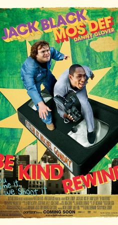Directed by Michel Gondry.  With Jack Black, Yasiin Bey, Danny Glover, Mia Farrow. Two bumbling store clerks inadvertently erase the footage from all of the tapes in their video rental store. In order to keep the business running, they re-shoot every film in the store with their own camera, with a budget of zero dollars.