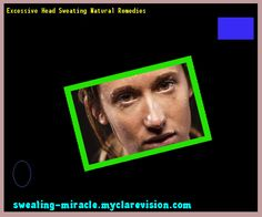 Excessive Head Sweating Natural Remedies 161745 - Your Body to Stop Excessive Sweating In 48 Hours - Guaranteed!