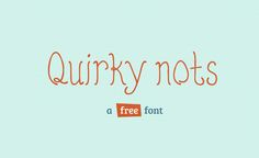 Quirky Nots (Free Font/Webfont) View on Behance|View on Dribbble Downloadhere.