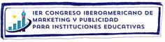 Llamado a presentar ponencias para el 1er Congreso Iberoamericano de Marketing y Publicidad para Instituciones Educativas Cards, Marketing Strategies, Advertising, Maps