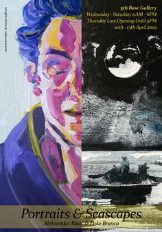 Portraits and Seascapes by Aleksandar Basic and Luke Branca, two man art exhibition at Base Gallery, Shoreditch, London. London United Kingdom, New Words, Exhibitions, London Free, Free Entry, Man Art, Portraits, Base, Colours