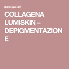 COLLAGENA LUMISKIN – DEPIGMENTAZIONE