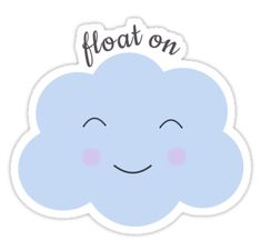 Float on Cloud Sticker! Illustration design sticker, notebook. Blue cute adorable cloud tumblr encouraging happiness quote phrase kawaii graphic design https://www.redbubble.com/people/cotolassie/works/26454647-float-on-cloud-sticker?asc=u #happy #cloud #design #illustration #cute #kawaii #pastel #blue #laptop #graphic #tumblr #notebook #sticker #college #decor #decoration