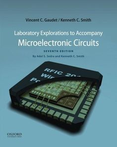 Laboratory Explorations to Accompany Microelectronic Circuits (The Oxford Series in Electrical and Computer Engineering)