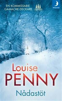 Louise  Penny - Nådastöt