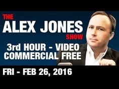 Alex Jones Show (3rd HOUR-VIDEO Commercial Free) Friday 2/26/2016: Trump...