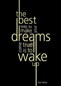 The Best Way to Make Your Dreams Come True