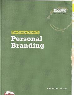 grande-guide-to-personal-branding-by-oracles-eloqua by Andres Felipe Velasquez Henao via Slideshare