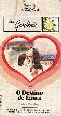 Clube Do Romance De Amor, Romances Amorosa e Romance Rebeca Blog: O Destino De Laura - Luiza Carolina - Romances Amo...