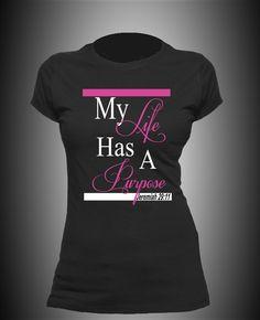 Jer My life has purpose Christian Tee Shirts, Christian Clothing, Simple Shirts, Cute Shirts, Couple Shirt Design, Black Girl T Shirts, T Shirts With Sayings, Printed Shirts, Shirt Designs