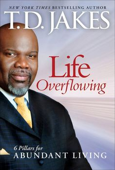 Amazon.com: Life Overflowing, 6-in-1: 6 Pillars for Abundant Living eBook: T. D. Jakes: Books