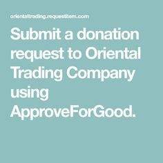 Submit a donation request to Oriental Trading Company using ApproveForGood. Silent Auction Donations, Fundraiser Baskets, Donation Request, Nonprofit Fundraising, Fundraising Ideas, Grant Writing, Show Me The Money, School Fundraisers, Trading Company