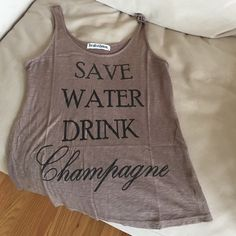 Save water drink champagne tank Super cute tank - never been worn Brokedown Tops Tank Tops