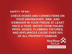 Safety Tip #43: Check hoses and connections on your dishwasher, sink, and icemaker in your fridge at least once a year. Water from failing pipes, hoses, plumbing fixtures, and appliances cause over 50% of all property damage. #preventingwaterdamage