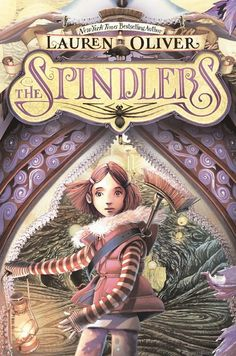 Browse Inside The Spindlers by Lauren Oliver, Illustrated by Iacopo Bruno