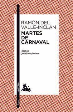 Martes de Carnaval, R. del Valle-Inclán