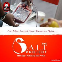 On the 16th of December 2017 the Urban Gospel Community will come together to save lives though the word of God and through their blood.  The S.A.L.T project is the Urban Gospel annual blood donation drive. Jesus gave us His blood for our spiritual salvation and as His children we ought to give our blood so that we can also save lives physically.  So join us and let's save a life together. To partner with this project simple send me a DM. We need all the help we can get. Let's do it for…