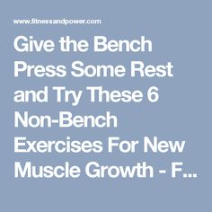 2141b72ddb Give the Bench Press Some Rest and Try These 6 Non-Bench Exercises For New