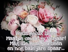 Happy Birthday Pictures, Happy Birthday Messages, Birthday Wishes, Birthday Qoutes, Afrikaans, Floral Wreath, Birthdays, Happy Anniversary Messages, Anniversaries