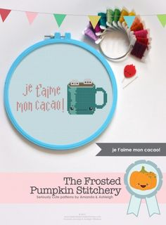 je t'aime mon cacao! - The Frosted Pumpkin Stitchery