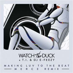 WatchTheDuck - Making Luv To The Beat (M E R C E Remix)