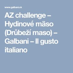 AZ challenge – Hydinové mäso (Drůbeží maso) – Galbani – Il gusto italiano
