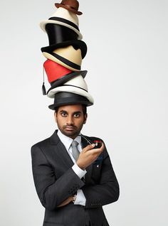 """""""Hats. They're intimidating. So much so that you probably can't look me in the eye right now. Because you're looking at my hats. Probably wondering if the top one was made for a monkey or a human."""" Aziz Ansari."""