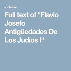 """Full text of """"Flavio Josefo Antigüedades De Los Judíos I"""""""