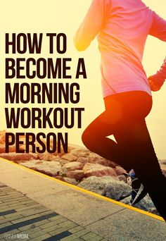 Here are 23 ways to turn your into a morning workout person!