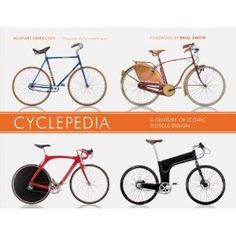 Cyclepedia: A Century of Iconic Bicycle Design --- http://www.amazon.com/Cyclepedia-Century-Iconic-Bicycle-Design/dp/1452101671/?tag=urbanga-20