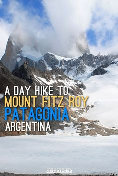 Laguna de los Tres: Day Hike to Mount Fitz Roy, Patagonia, Argentina | The Laguna de los Tres is one of the best day hikes in Patagonia. The hike, which starts in El Chalten, Argentina goes along impressive mountain views and beautiful lakes. If you are looking for an easy trek in Patagonia, this is the best one to do.