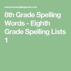 8th Grade Spelling Words - Eighth Grade Spelling Lists 1