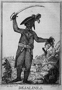 Haitian Revolution - A 1806 engraving of Jean-Jacques Dessalines. It depicts the general, sword raised in one arm, while the other holds a severed head of a white woman.