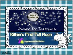 Journeys For Kindergarten Kitten's First Full Moon Unit 6 Lesson 26 Moon Activities, Interactive Activities, Kittens First Full Moon, Lois Ehlert, Moon Unit, Thank You For Purchasing, Literacy Centers, Language Arts, Teaching Resources