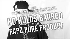 THE GUILLOTINE CARTEL presents NO HOLDS BARRED - RAPZ PURE PRODUCT