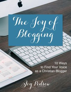 #NEWPOST the Joy of Blogging eBook: 10 Ways to Find Your Voice as a Christian Blogger. New to blogging or hoping to grow your blog? This resource is for you.