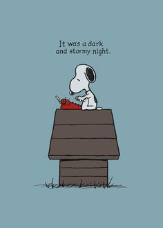 """Snoopy writing a novel. The opening sentence from the 1830 Victorian novel by Edward Bulwer-Lytton, """"Paul Clifford"""". Snoopy Love, Snoopy And Woodstock, Happy Snoopy, Peanuts Cartoon, Peanuts Snoopy, Peanuts Comics, Comics Illustration, Snoopy Quotes, Peanuts Quotes"""