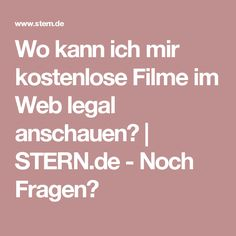 Wo kann ich mir kostenlose Filme im Web legal anschauen? | STERN.de - Noch Fragen?