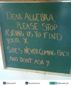 :)))) Some algebra humor. - Some algebra humor. Algebra Humor, Math Jokes, Math Humor, Funny Math, Nerd Jokes, Funny School, Science Humour, Math Cartoons, Pi Jokes