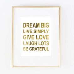 Real Gold Foil Dream Big Live Simply Give Love Be Grateful Inspirational saying Art Home Room Decor Wall Decor Print Motivation Quote 0319