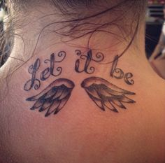 """Tattoo- """"let it be"""" with wings"""
