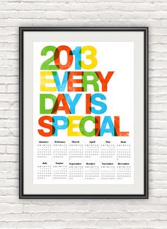 2013 calendar poster, Helvetica typography poster, letterpress style, typographic print, wall calendar, retro calendar, Every day is special. $18.00, via Etsy.