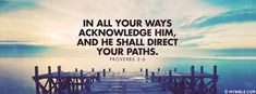 Proverbs 3:6 NKJV - He Shall Direct Your Paths - Facebook Cover Photo