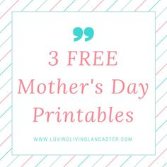 3 Free Mother's Day Printables