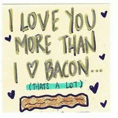 Love greater than bacon