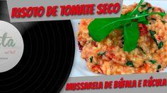 Risoto de tomate seco, mussarela de búfala e rúcula -  Pasta and Roll # 35
