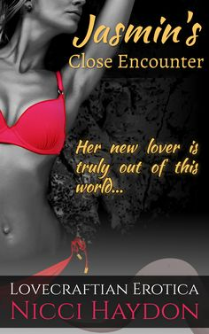 Jasmin's new lover is truly out of this world. Close Encounters, Out Of This World, Book 1, Erotica, Book Covers, Lovers, Reading, Movie Posters, Film Poster